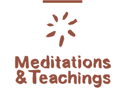 Meditations & Teachings