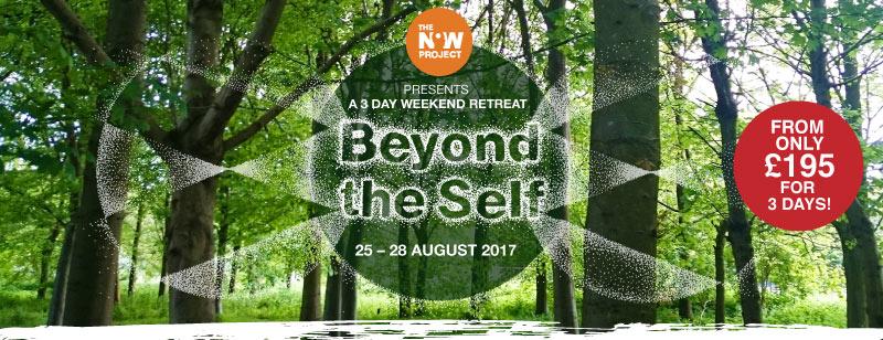 Beyond the Self 3 Day Retreat